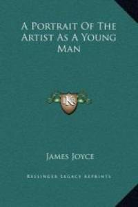 image of A Portrait of the Artist as a Young Man (Kessinger Legacy Reprints)