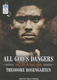 All God's Dangers: The Life of Nate Shaw by Theodore Rosengarten - 2014-06-04 - from Books Express and Biblio.com