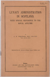 Lunacy administration in Scotland, with special reference to the Royal Asylums. by  A.R Urquhart - 1910 - from Philadelphia Rare Books & Manuscripts Co., LLC (PRB&M)  (SKU: 39379)