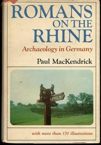 Romans on the Rhine: Archaeology in Germany with more than 170 illustrations