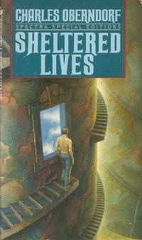 Sheltered Lives by  Charles Oberndorf - Paperback - Signed First Edition - 1992 - from ECL-Biblio (SKU: 055329248X)