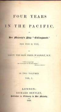 """Four Years in the Pacific.; In Her Majesty's Ship """"Collingwood.""""   From 1844 to 1848 [In Two Volumes]"""