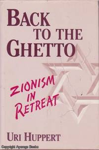 Back to the Ghetto. Zionism in Retreat