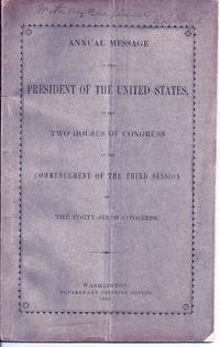 ANNUAL MESSAGE OF THE PRESIDENT OF THE UNITED STATES, TO THE TWO HOUSES OF CONGRESS AT THE COMMENCEMENT OF THE THIRD SESSION OF THE FORTY-SIXTH CONGRESS