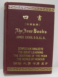 The Four Books  Confucian Analects;  Great Learning; Doctrine of the Mean  and Works of Mencius
