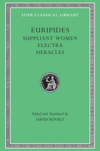 "Suppliant Women: ""Suppliant Women"", ""Electra"", ""Heracles"", ""Trojan Women"" by Euripides - Hardcover - from The Saint Bookstore (SKU: A9780674995666)"