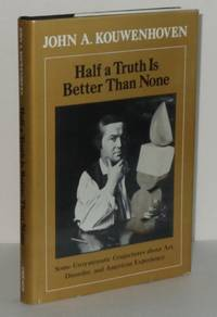 Half a Truth Is Better Than None: Some Unsystematic Conjectures About Art, Disorder, and American Experience