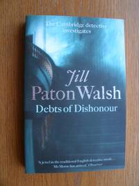 Debts of Dishonour by  Jill Paton Walsh - Paperback - First Paperback edition first printing - 2006 - from Scene of the Crime Books, IOBA (SKU: biblio11918)