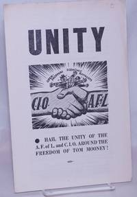 image of Unity, hail the unity of the A.F. of L. and C.I.O. around the freedom of Tom Mooney!