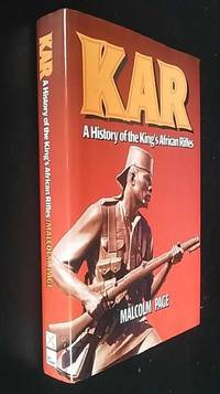 King's African Rifles: A History by Malcolm Page - First Edition - 1996 - from Denton Island Books (SKU: dscf9671)