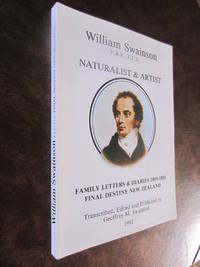 William Swainson F.R.S.,F.L.S. -- Naturalist & Artist -- Family Letters & Diaries 1809-1855