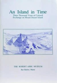 An Island in Time:  Three Thousand Years of Cultural Exchange on Mount  Desert Island