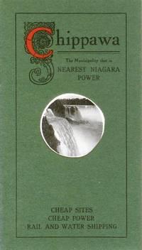 Chippawa: The Municipality that is Nearest Niagara Power by Chippawa Board of Trade - nd - from Attic Books (SKU: 103510)