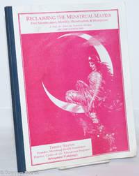 image of Reclaiming the menstrual matrix. First menstruation, monthly menstruation,_menopause, a path for evolving feminine wisdom. Second edition