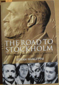 Road to Stockholm, The: Nobel Prizes, Science, and Scientists