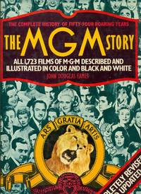 The MGM Story. The complete history of fifty-four roaring years
