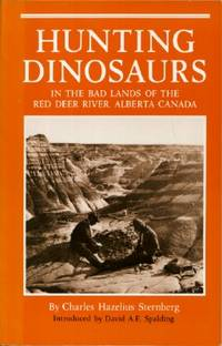 Hunting Dinosaurs In The Bad Lands Of The Red Deer River