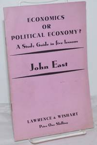 image of Economics or Political Economy? A Study Guide in five lessons