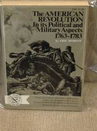image of The American Revolution in Its Political and Military Aspects 1763-1783