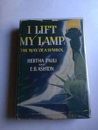 I Lift My Lamp the Way of a Symbol