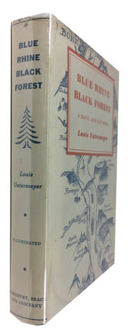 Blue Rhine Black Forest: A Hand- and Day-Book by  Louis Untermeyer - Signed First Edition - 1930 - from McBlain Books and Biblio.com