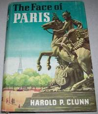 The Face of Paris by Harold P. Clunn - Hardcover - 1958 - from Easy Chair Books (SKU: 122106)