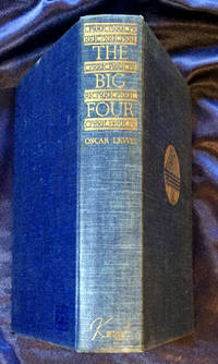 image of THE BIG FOUR; The Story of Huntington, Stanford, Hopkins, and Crocker, and of the Building of the Central Pacific / By Oscar Lewis