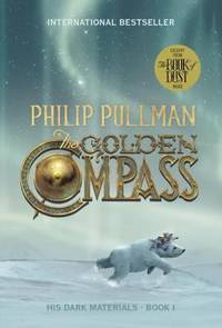 His Dark Materials: the Golden Compass (Book 1) by Philip Pullman - 2001