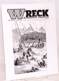 image of Wreck, an Anarchist Publication, No. 1 Spring 2015