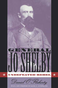 image of General Jo Shelby: Undefeated Rebel