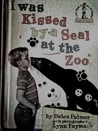 I was Kissed by a Seal at the Zoo (Beginner Books)