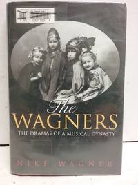 The Wagners: The Dramas of a Musical Dynasty by  Nike Wagner - Hardcover - from Fort Hill International and Biblio.com