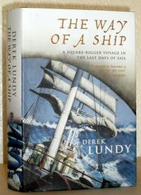 The Way of a Ship - A Square-Rigger Voyage in the Last Days of Sail