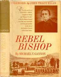 Rebel Bishop: The Life and Era of Augustin Verot