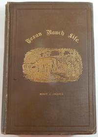 Texan Ranch Life with Three Months through Mexico in a Prairie Schooner