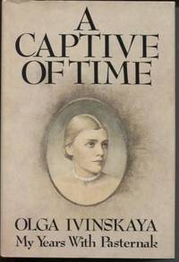 A Captive of Time My Years With Pasternak