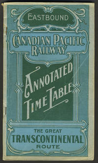 image of Canadian Pacific Railway, the Great Transcontinental Route, Eastbound time table with map