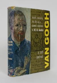 image of Van Gogh: A Self Portrait. Letters revealing Himself as a Painter