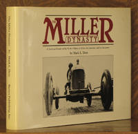 THE MILLER DYNASTY, A TECHNICAL HISTORY OF THE WORK OF HARRY A. MILLER, HIS ASSOCIATES, AND HIS SUCCESSORS