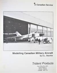 Modelling Canadian Military Aircraft. No.1. by  A.L Stachiw - Paperback - 1st Edition - from Ken Jackson (SKU: 258395)