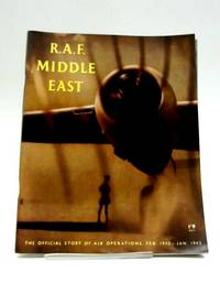R.A.F. Middle East. The Official Story Of Air Operations. Feb 1942-Jan 1943