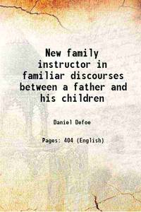 image of New family instructor in familiar discourses between a father and his children 1727
