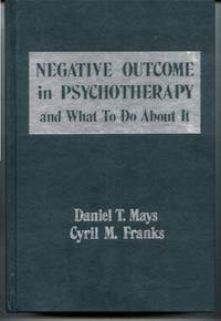 Negative Outcome in Psychotherapy and What to Do About It
