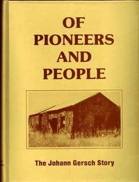 Of Pioneers and People. The Johann Gersch story.