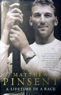 A Lifetime In A Race by Pinsent Matthew - First Edition - 2004 - from Marlowes Books and Biblio.co.uk