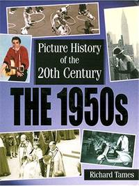 Picture History of the 20th Century: 1950s