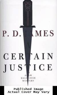 A Certain Justice (Adam Dalgliesh Mystery Series #10)