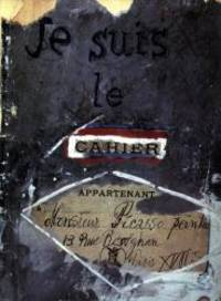 image of Je Suis Le Cahier -- The Sketchbooks of Picasso
