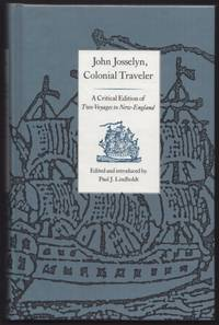 John Josselyn, Colonial Traveler: A Critical Edition of Two Voyages to New-England.