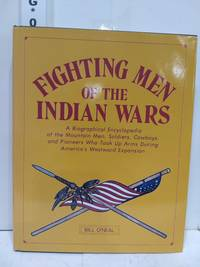 Fighting Men of the Indian Wars SIGNED